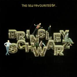The New Favourites of Brinsley Schwarz 2011 Brinsley Schwarz