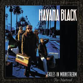 Exiles In Mainstream 2009 Havana Black