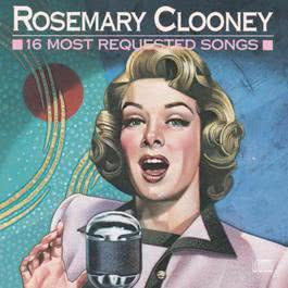 16 Most Requested Songs 1989 Rosemary Clooney