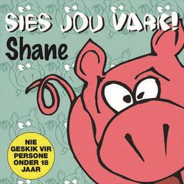 Sies Jou Vark 2007 Shane