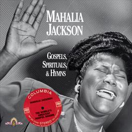 Gospels, Spirituals, & Hymns 2015 Mahalia Jackson