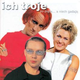 2CD Po Piate... A Niech Gadaja 2002 Ich Troje