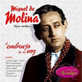 Ojos Verdes... El Embrujo De Su Voz 2006 Miguel De Molina