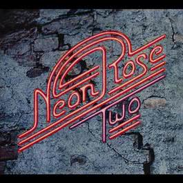 Two 2005 Neon Rose