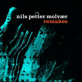 Remakes 2005 Nils Petter Molvaer