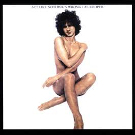 Act Like Nothing's Wrong 2008 Al Kooper