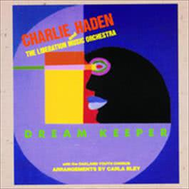 Dream Keeper 1991 Charlie Haden & The Liberation Music Orchestra