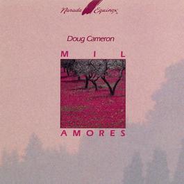 Mil Amores 2005 Doug Cameron