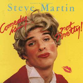 Comedy Is Not Pretty 2010 Steve Martin