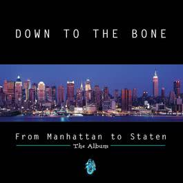 From Manhattan To Staten 2007 Down To The Bone