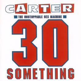 30 Something 1992 Carter The Unstoppable Sex Machine
