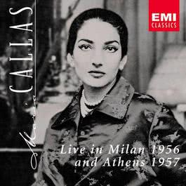 Maria Callas Live in Milan 1956 & Athens 1957 2002 Maria Callas