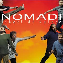 La Libertà Di Volare 2004 Nomadi