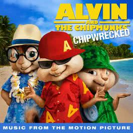 Chipwrecked (Music From The Motion Picture) 2011 Alvin & The Chipmunks