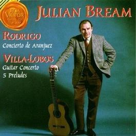 Rodrigo : Concierto De Aranjuez Villa-Lobos  Guitar Concerto  5 Preludes EP 1993 Julian Bream