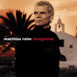 Morgenrot 2006 Matthias Reim