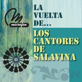 La  Vuelta De ... 2011 Los Cantores De Salavina