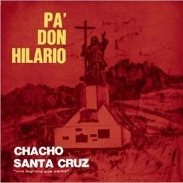 Pa' Don Hilario 2011 Chacho Santa Cruz