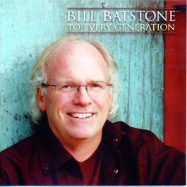 To Every Generation 2011 Billy Batstone