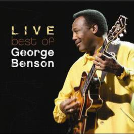 The Best Of George Benson Live 2005 George Benson