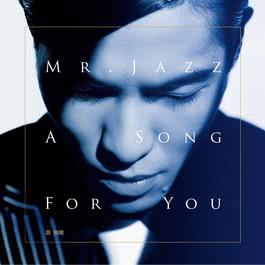Mr. Jazz_A Song For You 2012 Jam Hsiao (萧敬腾)