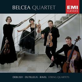 Debussy, Dutilleux & Ravel: String Quartets 2005 Belcea Quartet