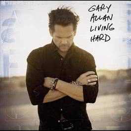 Living Hard 2008 Gary Allan