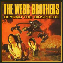 Beyond The Biosphere 1999 The Webb Brothers