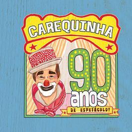 90 Anos De Espetaculo 2006 Carequinha