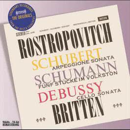Schubert/Schumann/Debussy: Works for Cello & Piano 2008 Benjamin Britten; Mstislav Rostropovich