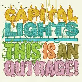 This Is An Outrage! 2008 Capital Lights