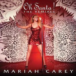 Oh Santa! The Remixes 2010 Mariah Carey