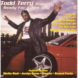 Todd Terry Presents Ready for a New Day 1997 Todd Terry