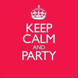 Keep Calm & Party 2016 Various Artists