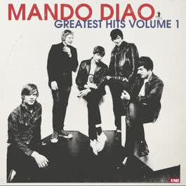 Greatest Hits, Vol. 1 2016 Mando Diao