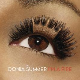 I'm A Fire 2008 Donna Summer