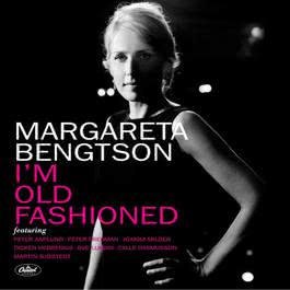 I'm Old Fashioned 2006 Margareta Bengtson