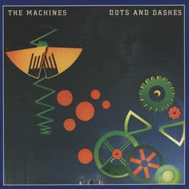 Dots And Dashes 2006 The MacHines