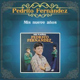 Mis Nueve Años 2012 Pedrito Fernandez