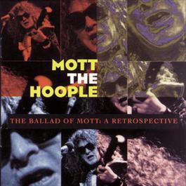 The Ballad Of Mott: A Retrospective 1993 Mott The Hoople