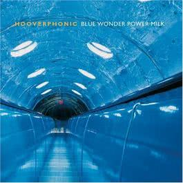 Blue Wonder Power Milk 2011 Hooverphonic