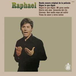 Digan Lo Que Digan: Banda Sonora Original De La Pe 2011 Raphael