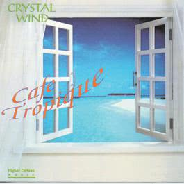 Cafe Tropique 1997 Crystal Wind
