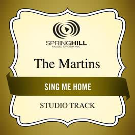 Sing Me Home 2011 The Martins