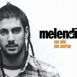 Con Sólo Una Sonrisa 2007 Melendi