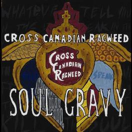 Soul Gravy 2008 Cross Canadian Ragweed