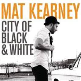 City Of Black & White 2009 Mat Kearney