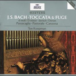 Bach, J.S.: Toccata & Fugue; Passacaglia; Pastoral; Canzona 1995 Ton Koopman