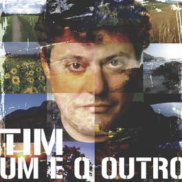 Um E O Outro 2006 Tim