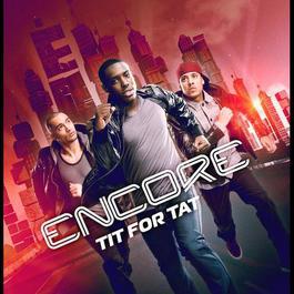 Tit For Tat 2011 Encore